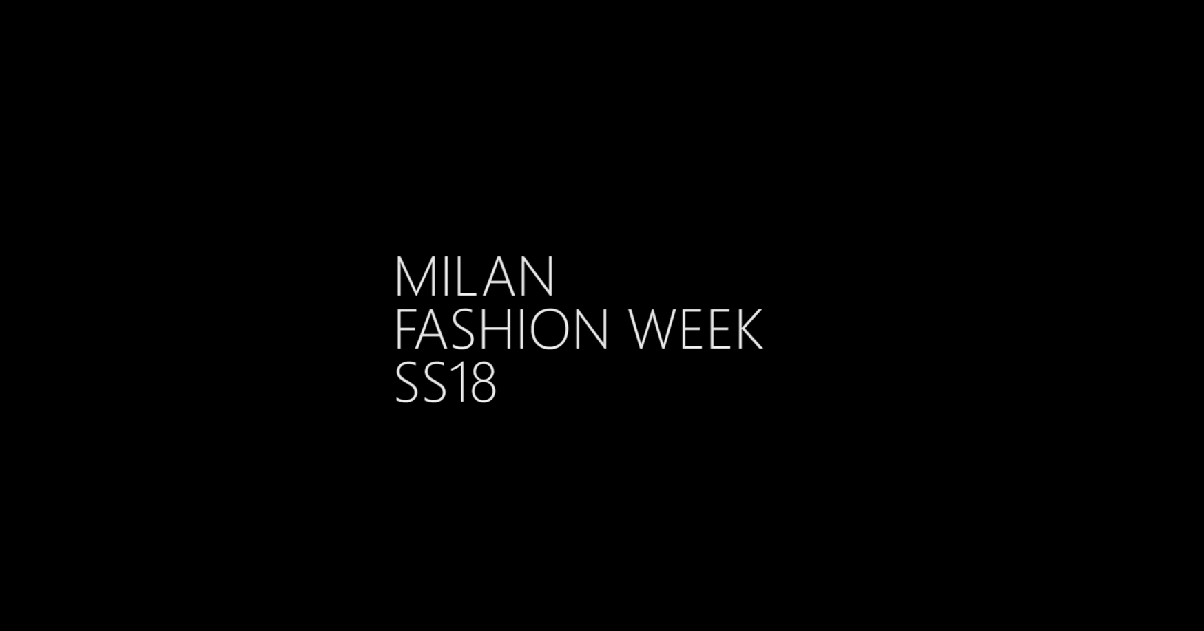 MILAN FASHION WEEK SS18