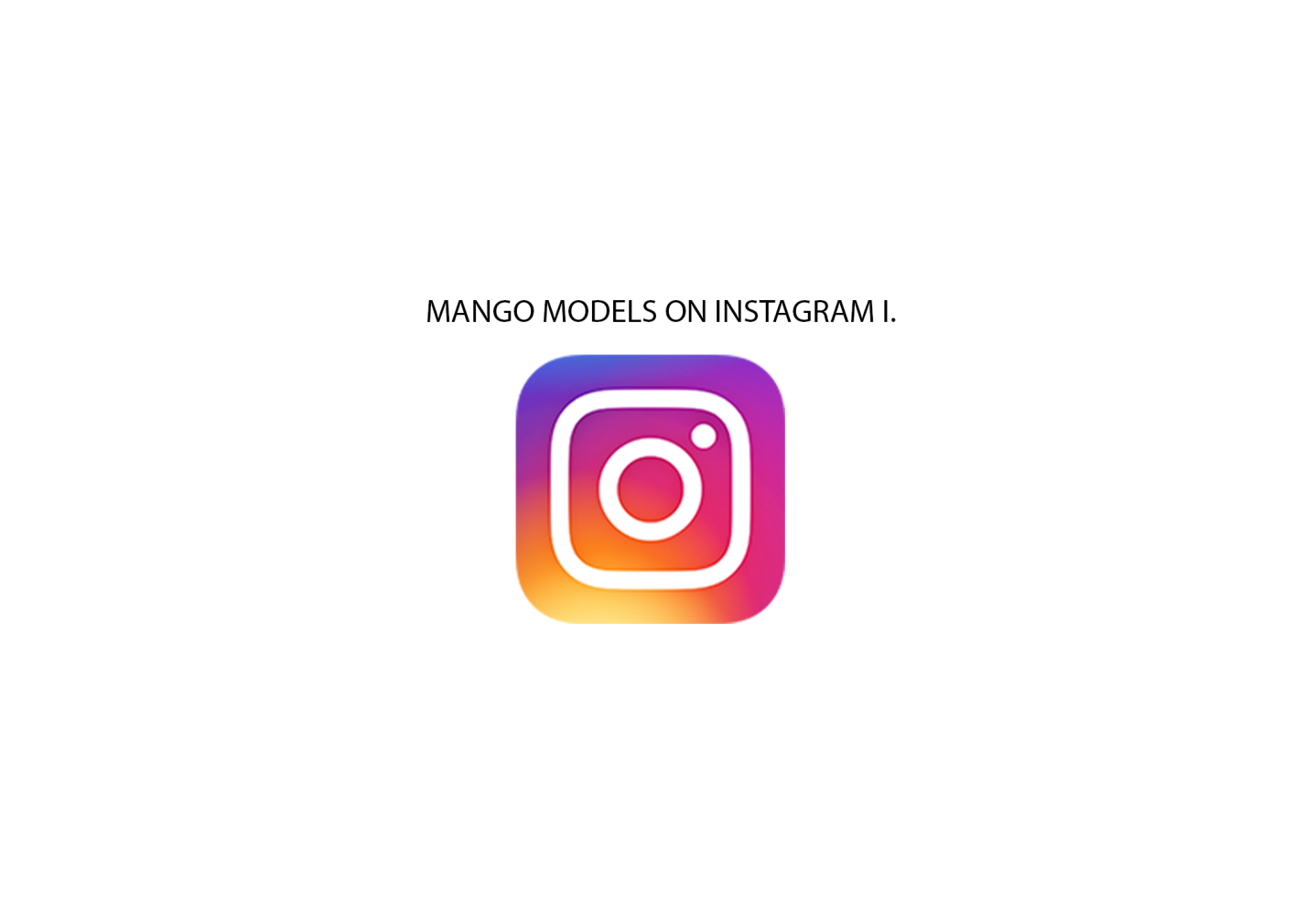 MANGO MODELS ON INSTAGRAM II.
